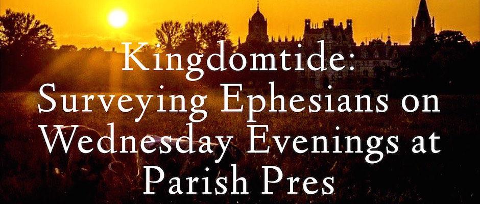 Kingdomtide 2015 - Survey of Ephesians